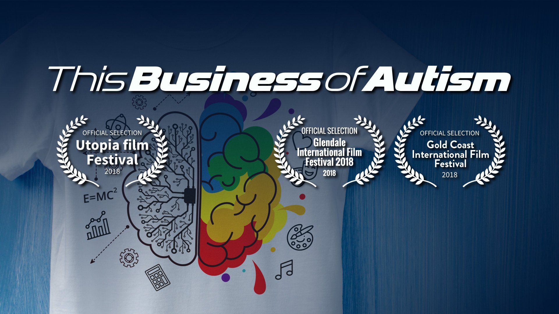 this business of autism official selection glendale international film festival 2018 utopia film festival